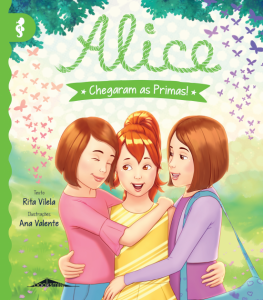 Alice - Chegaram as primas!